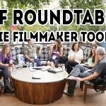 AFF Roundtable: Indie Filmmaker Toolkit