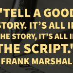 Weekly Writing Wisdom: Frank Marshall