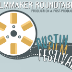 Production & Post Production Roundtable