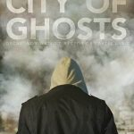 Free Advanced Screening: City of Ghosts