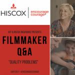 HISCOX Filmmaker Q&A BLOG: QUALITY PROBLEMS