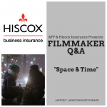 HISCOX Filmmaker Q&A: SPACE & TIME