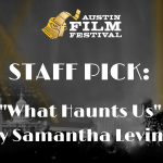 Staff Pick: What Haunts Us