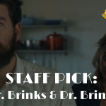 Staff Pick: Dr. Brinks & Dr. Brinks