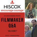 HISCOX Filmmaker Q&A: WILD HONEY