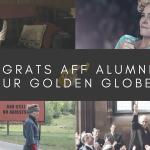 AFF Alumni Roundup: 2018 Golden Globes