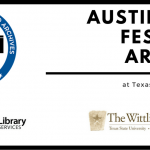 TSLAC RECENTLY AWARDED FUNDING TO AFF AND THE WITTLIFF COLLECTIONS UNDER ITS TEXTREASURES GRANT PROGRAM