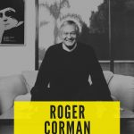 "Roger Corman to Receive ""Extraordinary Contribution to Filmmaking"" Award at 25th Anniversary Austin Film Festival"