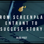 FROM SCREENPLAY ENTRANT TO SUCCESS STORY