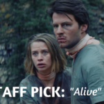 Staff Pick: Alive