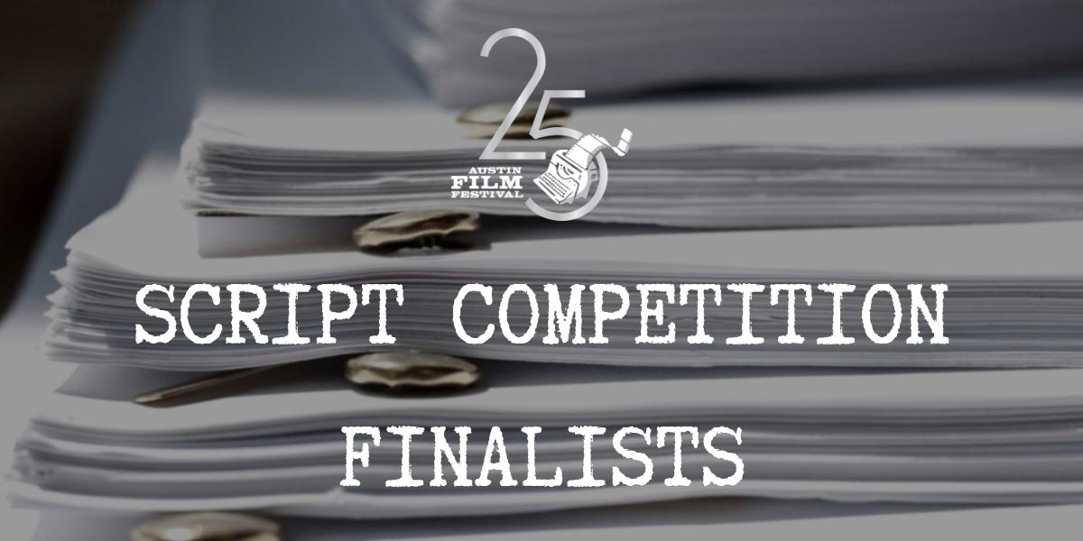 2018 Script Competition Finalists - Austin Film Festival
