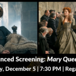 Free Advance Screening: Mary Queen of Scots