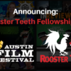 AUSTIN FILM FESTIVAL AND ROOSTER TEETH ANNOUNCE NEW FELLOWSHIP AWARD