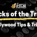 Tricks of the Trade: Hollywood Tips & Tricks