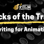 Tricks of the Trade: Writing for Animation