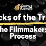 Tricks of the Trade: The Filmmakers' Process