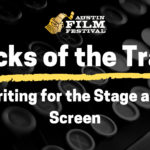 Tricks of the Trade: Writing for the Stage and Screen
