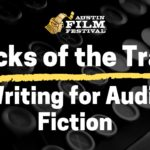 Tricks of the Trade: Writing for Audio Fiction