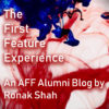 The First Feature Experience by Ronak Shah