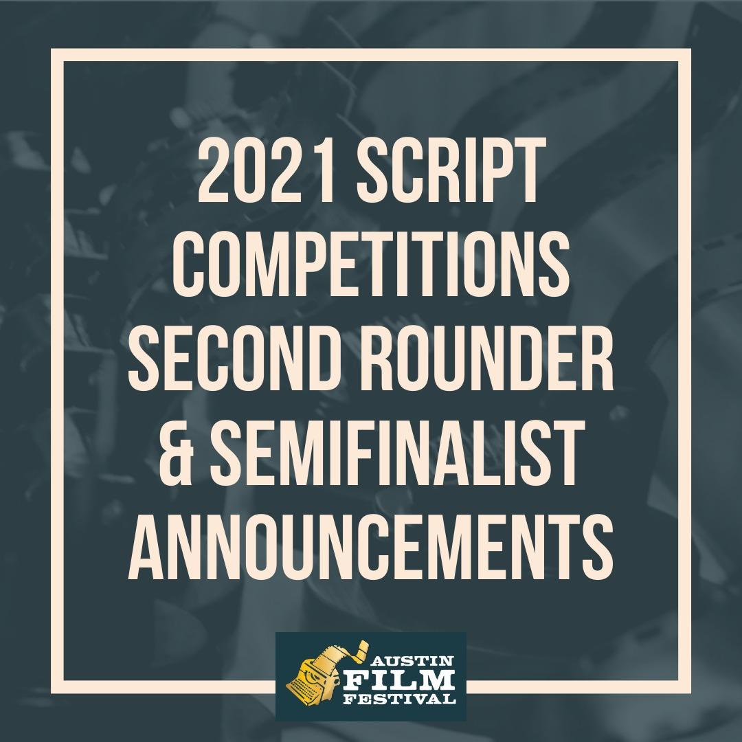 ANNOUNCES 2021 SCRIPT COMPETITIONS SEMIFINALISTS & SECOND ROUNDERS! - Austin Film Festival - austinfilmfestival.com