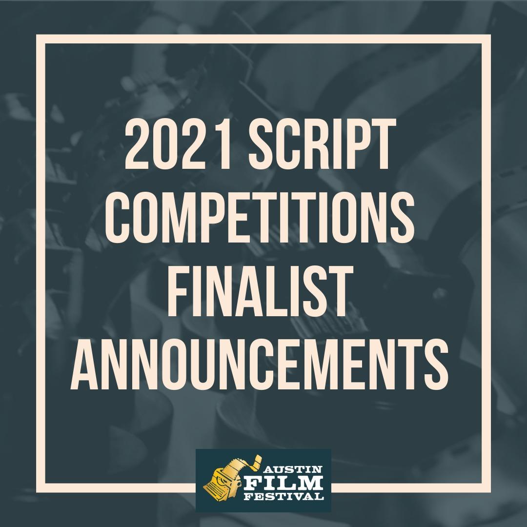AUSTIN FILM FESTIVAL ANNOUNCES 20 SCRIPT COMPETITION FINALISTS ...